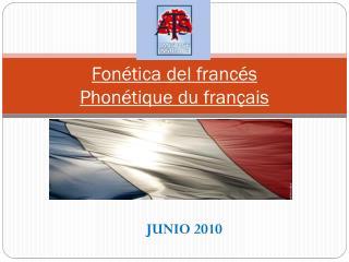 Fonética del francés Phonétique  du  français