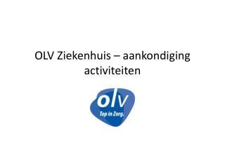OLV  Ziekenhuis  –  aankondiging activiteiten