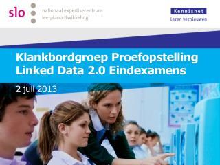 Klankbordgroep Proefopstelling Linked Data 2.0 Eindexamens