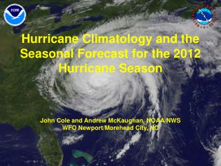 Hurricane Climatology and the Seasonal Forecast for the 2012 Hurricane Season