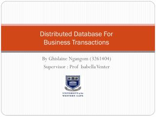 Distributed Database For  Business Transactions