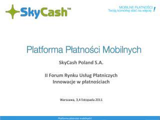 SkyCash Poland S.A. II Forum Rynku Usług Płatniczych Innowacje w płatnościach