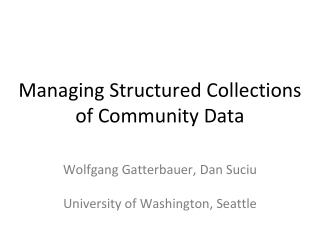 Managing Structured Collections of Community Data