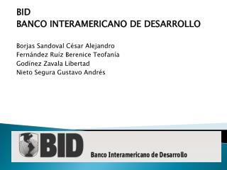 BID  BANCO INTERAMERICANO DE DESARROLLO  Borjas Sandoval César Alejandro