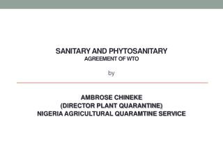 SANITARY AND PHYTOSANITARY   AGREEMENT OF WTO