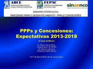 PPPs y Concesiones: Expectativas  2013-2018