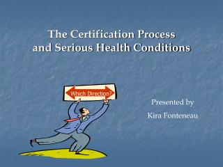 The Certification Process  and Serious Health Conditions