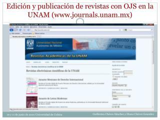 Edición y publicación de revistas con  OJS  en la UNAM (journals.unam.mx)