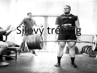 Silový  tréning