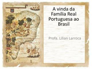 A vinda da Família Real Portuguesa ao Brasil