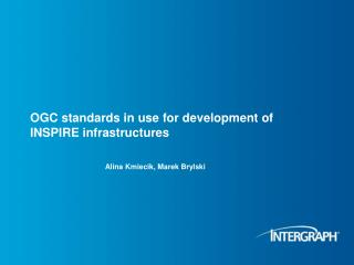 OGC standards in use for development of INSPIRE infrastructures