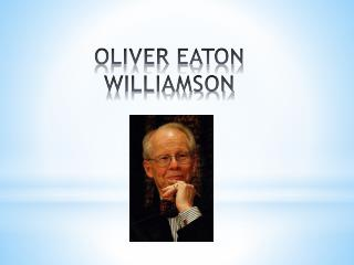 OLIVER EATON WILLIAMSON