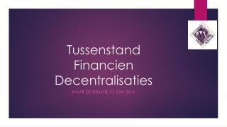 Tussenstand  Financien Decentralisaties