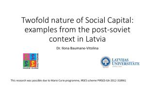 Twofold nature of Social Capital :  examples from the post-soviet context in Latvia