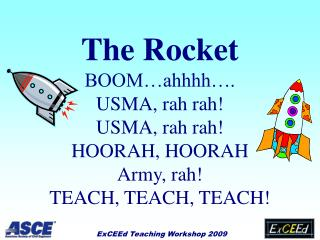 The Rocket BOOM ahhhh . USMA, rah rah USMA, rah rah HOORAH, HOORAH Army, rah TEACH, TEACH, TEACH