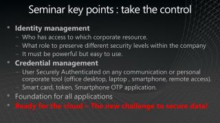 Seminar key points : take the control