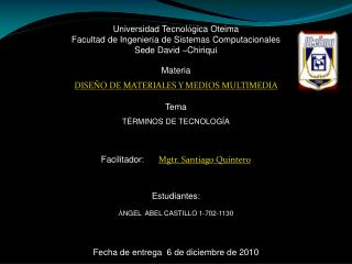 Universidad Tecnol ó gica  Oteima Facultad de Ingenier í a de Sistemas Computacionales