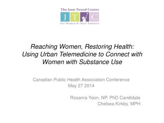 Canadian Public Health Association Conference May 27 2014 Rosanra Yoon, NP, PhD Candidate