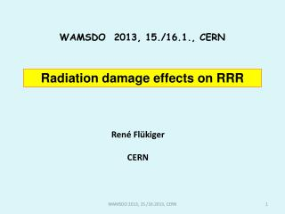 Radiation damage effects on RRR