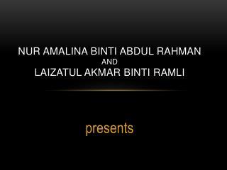 Nur amalina binti abdul rahman and laizatul akmar binti ramli