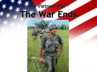 The Vietnam War – The War Ends