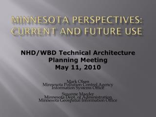 Minnesota perspectives: Current and future use