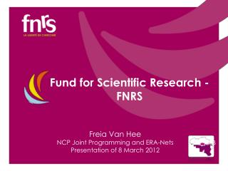 Freia Van Hee NCP Joint Programming and ERA-Nets Presentation of 8 March 2012