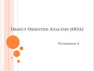 Object Oriented Analysis (OOA)