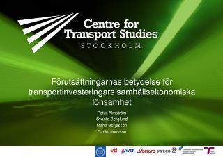 Förutsättningarnas betydelse för transportinvesteringars samhällsekonomiska lönsamhet