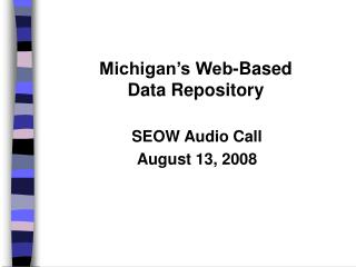Michigan s Web-Based  Data Repository