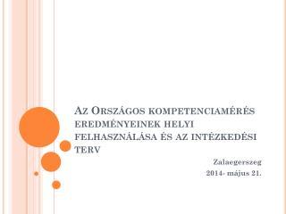 Az  Országos  kompetenciamérés eredményeinek helyi felhasználása és az intézkedési   terv