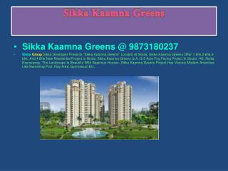 Book Now -9873180237 Sikka Kaamna Greens, 3-Bhk Apartments Expressway Greater Noida