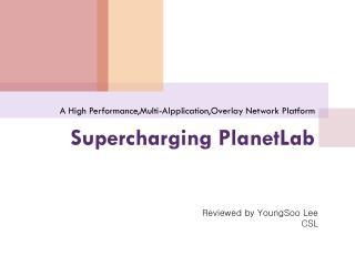 Supercharging PlanetLab