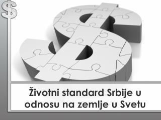 Životni  standard  Srbije  u  odnosu na zemlje  u  Svetu