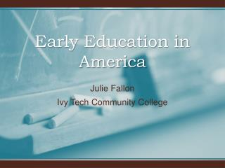 Early Education in America