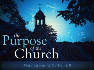 7 Purposes of the Church
