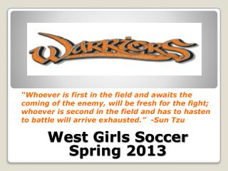 West Girls Soccer  Spring  2013