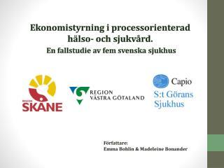 Ekonomistyrning i processorienterad  hälso- och sjukvård.  En fallstudie av fem svenska sjukhus