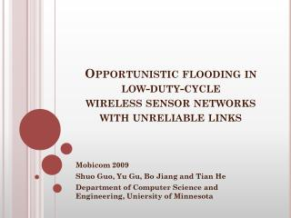 Opportunistic flooding in  low-duty-cycle  wireless sensor networks  with unreliable links