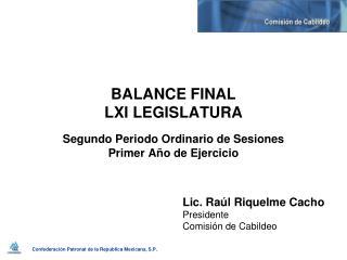 BALANCE FINAL LXI LEGISLATURA Segundo Periodo Ordinario de Sesiones  Primer Año de Ejercicio