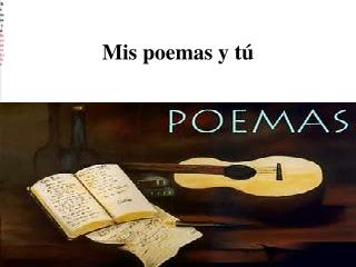 Mis poemas y tú
