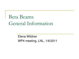 Beta Beams  General Information