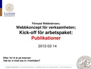 Förnyad Webbnärvaro; Webbkoncept  för verksamheten; Kick-off för arbetspaket:  Publikationer