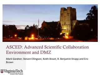 ASCED: Advanced Scientific Collaboration Environment and DMZ
