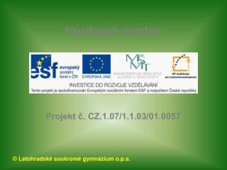 Projekt č. CZ.1.07/1.1.03/01.0057