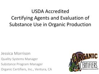 USDA Accredited Certifying Agents and Evaluation of Substance Use in Organic Production