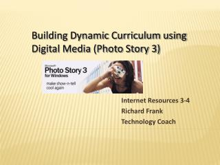 Internet Resources 3-4 Richard Frank Technology Coach
