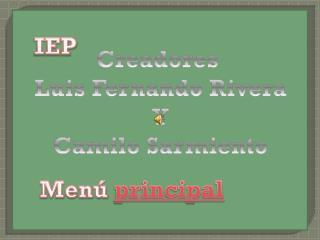 Creadores  Luis Fernando Rivera Y Camilo Sarmiento