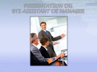 PRESENTATION DU  BTS ASSISTANT DE MANAGER