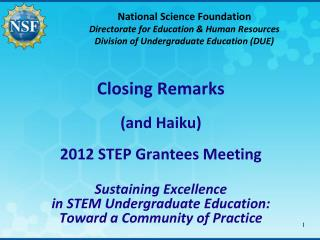 Closing Remarks (and Haiku) 2012 STEP Grantees Meeting Sustaining Excellence